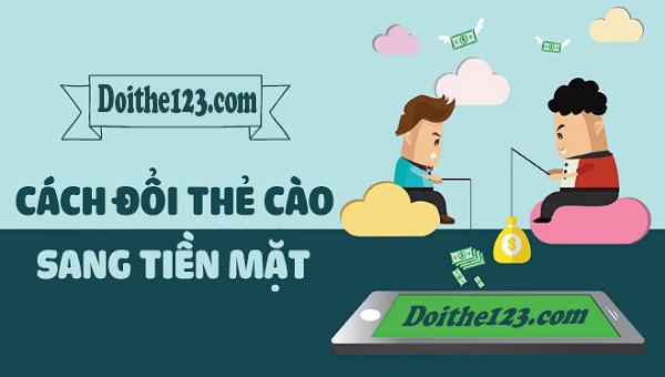 Cách đổi thẻ cào điện thoại thành tiền mặt nhanh chóng tại Doithe123.com