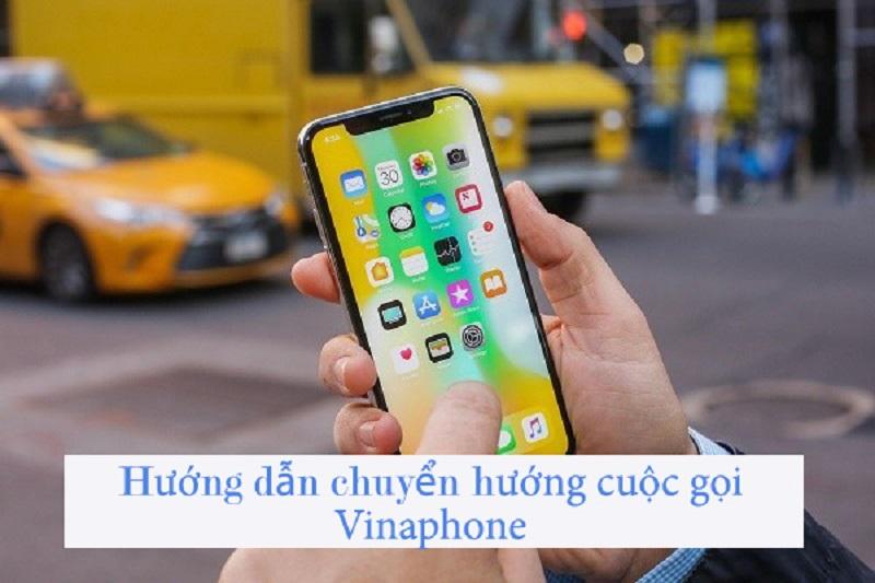 Hướng dẫn chi tiết đăng ký dịch vụ chuyển tiếp cuộc gọi Vinaphone